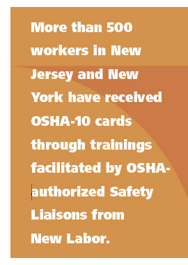 More than 500 workers in New Jersey and New York have received OSHA-10 cards through trainings facilitated by OSHA authorized Safety Liaisons from New Labor.