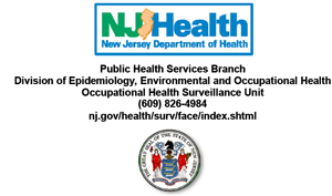 New Jersey seal and NJHealth logos: Public Health Services Branch, Division of Epidemiology, Environmental and Occupational Health, Occupational Health Surveillance Unit, 609-826-4984